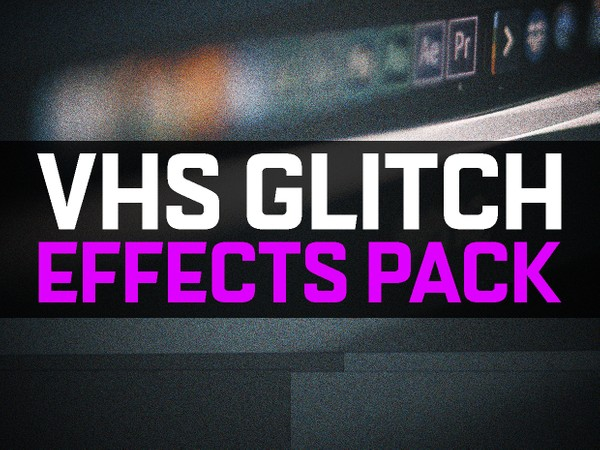 VHS GLITCH EFFECTS PACK