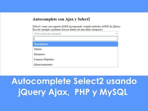 Autocomplete Select2 usando jQuery Ajax, PHP y MySQL