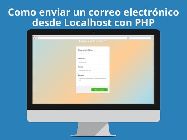 Como enviar un correo electrónico desde Localhost con PHP