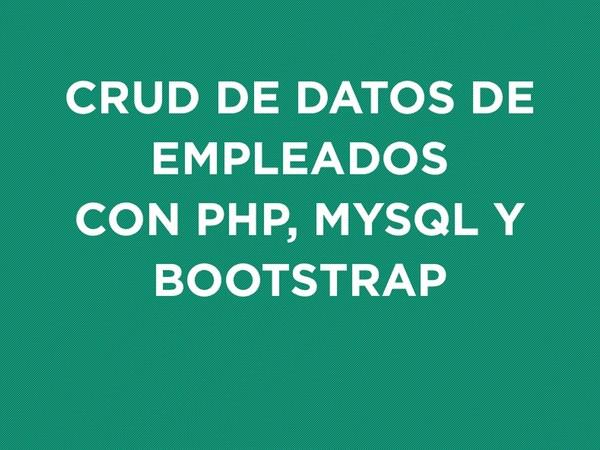 CRUD de datos de empleados con PHP, MySQL y Bootstrap