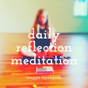 Daily Reflection Meditation