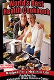 Worlds Best Health Cookbook