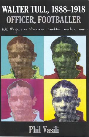Walter Tull (1888-1918): Officer, Footballer