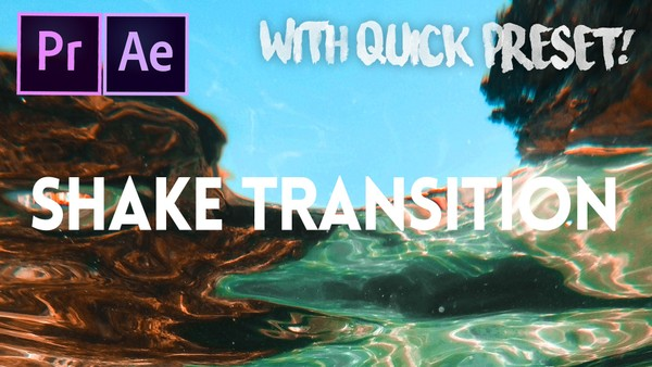 Shake Transition - QUICK/EASY PRESET