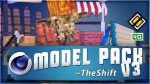 TheShift ~ Model Pack ~v3~