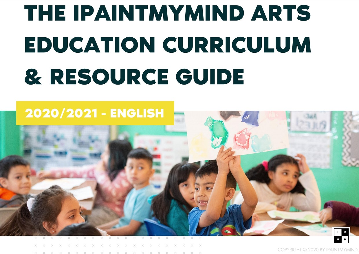 The IPaintMyMind Arts Education Curriculum & Resource Guide