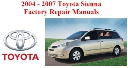 2004-2007 Toyota Sienna OEM Workshop Service and Repair Manual