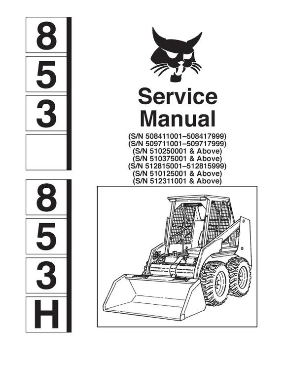 Bobcat 853 and 853H Skid Steer Loader, OEM Service and