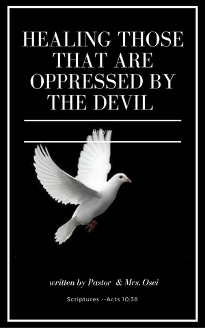 HEALING THOSE THAT ARE OPPRESSED BY THE DEVIL
