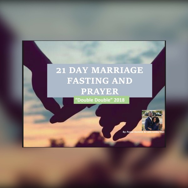 21 Day Marriage Fast 2018 : Double Double