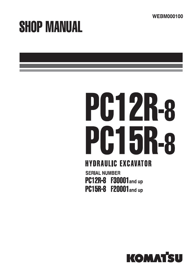 Komatsu Shop Manual PC12R-8, PC15R-8 F30001 and up, F2