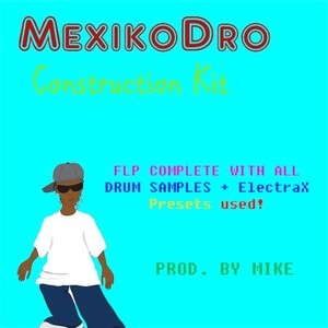 MexikoDro Style FLP + Files
