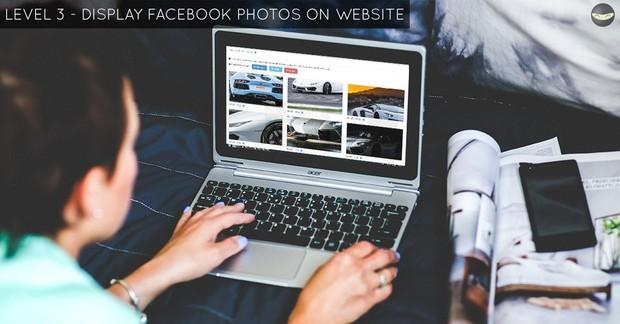 LEVEL 3 - Display Facebook PHOTOS on Website