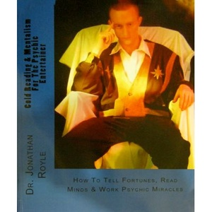 Cold Reading & Mentalism For The Psychic Entertainer