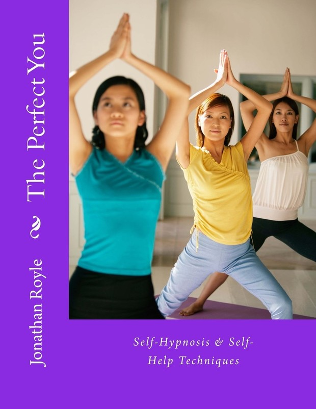 The Perfect You  (Self-Hypnosis & Self-Help Techniques)