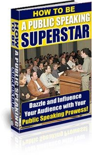 HOW TO BE A PUBLIC SPEAKING SUPER STAR