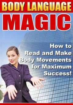 BODY LANGUAGE MAGIC - THE ART OF NON VERBAL COMMUNICATION