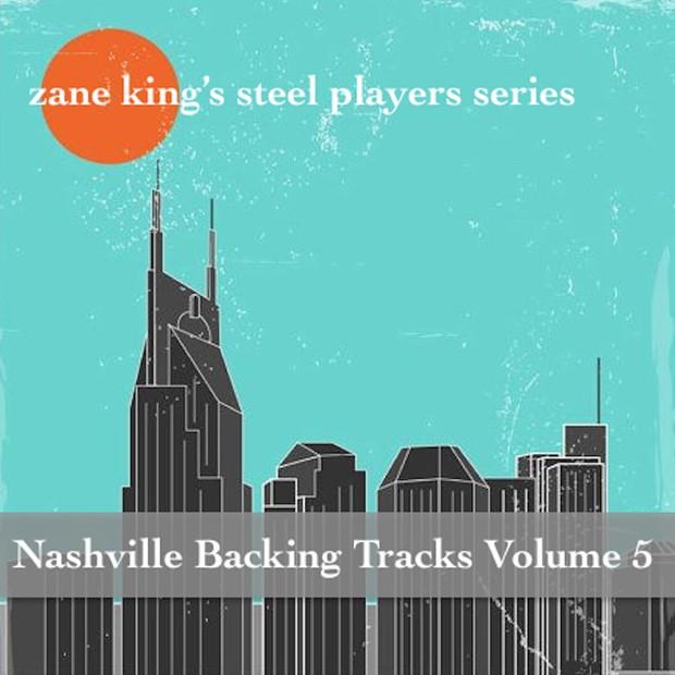 Zane King's Nashville Backing Tracks Volume 5
