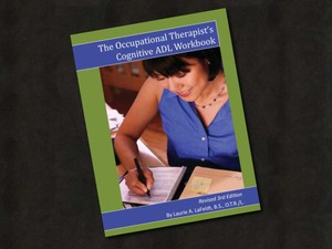 The Occupational Therapist's Cognitive ADL Workbook- 3rd Edition