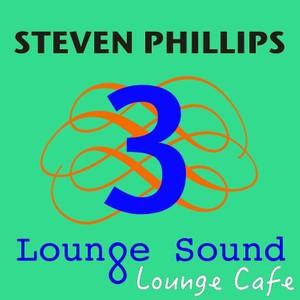 Steven Phillips - Lounge Sound 3 (Chill Cafe 432 Hz)