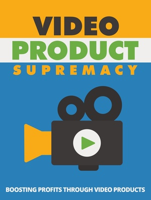 Video Product Supremacy (Including Master Resell Right)