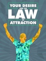 Your Desire and the Law of Attraction