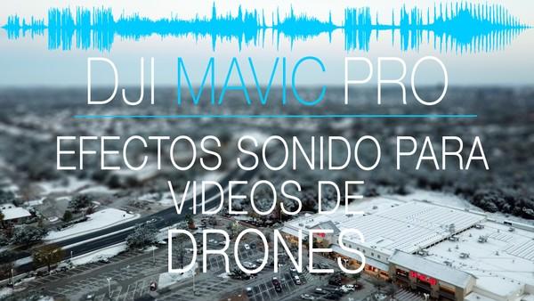 Efectos de Sonido para Videos de Drones