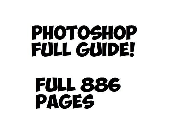 Photoshop Full Guide [Full 886 Pages]