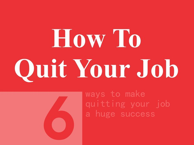 How To Quit Your Job [Expanded Edition]