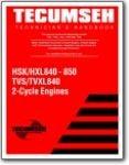 Tecumseh HSK HXL TVS TVXL 2 Cycle Engine Technicians Handbook