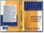 Ditch Medicine Advanced Field Procedures For Emergencies 1993