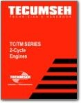 Tecumseh TC and TM Series 2 Cycle Engine Technicians Handbook