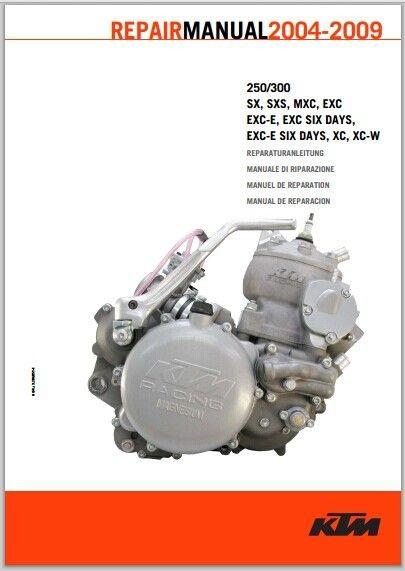 2004-2009 ktm 250 300 sx, sxs, mxc, exc, exc-e, exc si ... ktm duke 200 service manual pdf