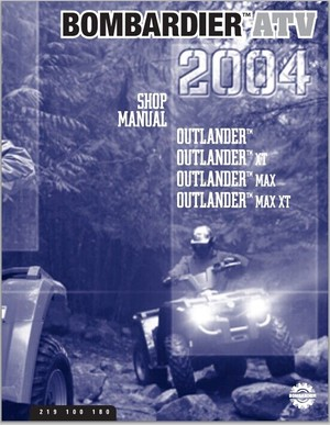 Bombardier atv OUTLANDERTM 330-HO 2x4-4x4 400-HO 2x4-4x4-XT MAX-MAX XT 2004 Shop service Manual