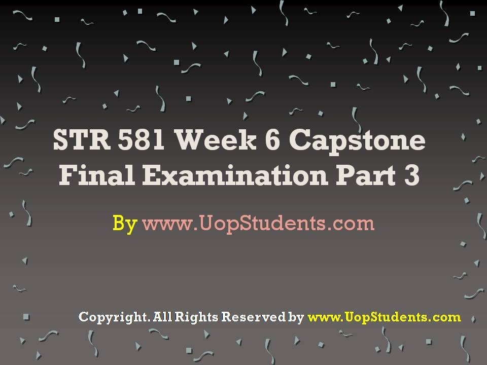 STR 581 WEEK 2 FINAL EXAM | Rated A+