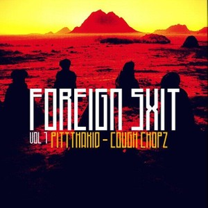 PittThaKiD x Cough Chopz - Foreign Shxt Vol 1