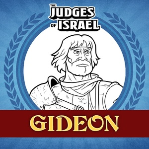 The Judges of the Bible: Gideon