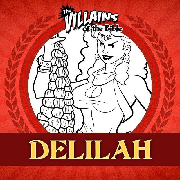 The Villains of the Bible: Delilah