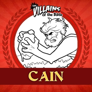 The Villains of the Bible: Cain