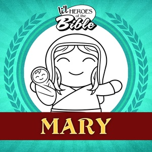 L'il Heroes of the Bible: Mary