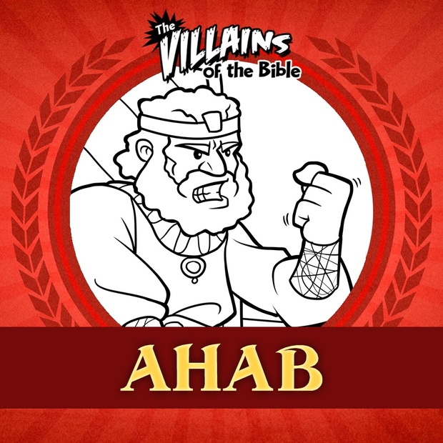 The Villains of the Bible: Ahab