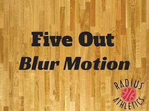 Five Out Blur Motion Offense