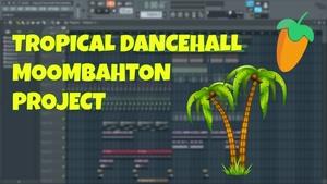 FL Studio - Tropical Dancehall Moombahton Style + Sounds (Prime Version)