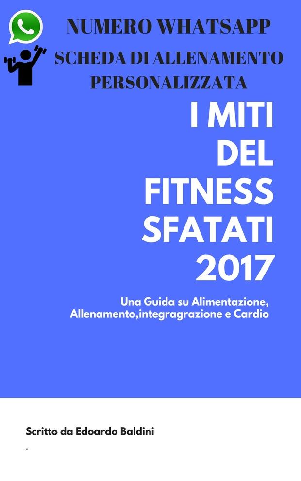 VERSIONE AVANZATA * I MITI DEL FITNESS SFATATI 2017  + ONLINE COACHING (SCHEDA ALLENAMENTO)