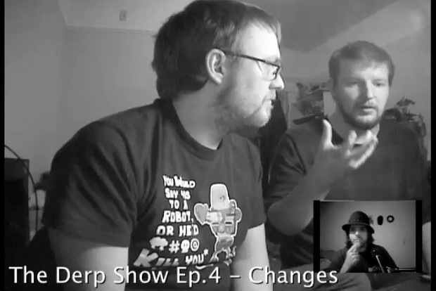 The Derp Show Episode 4 - Changes