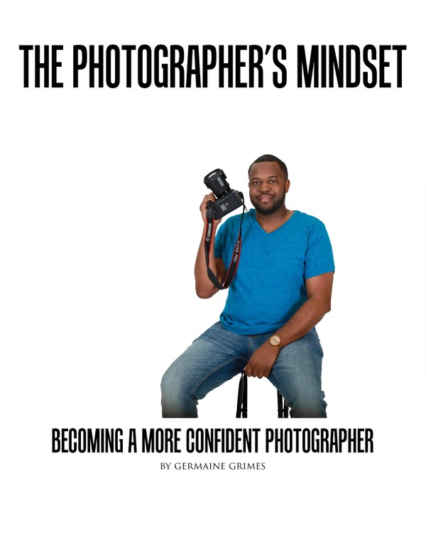 The Photographer's Mindset | Becoming A More Confident Photographer