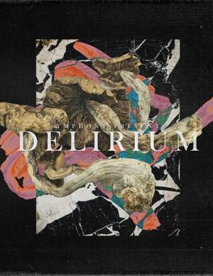 SYMPHONY PRESENTS DELIRIUM