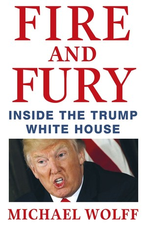 Fire and Fury Inside the Trump White House By: Michael Wolff