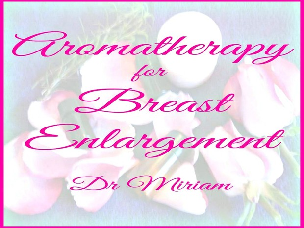 Aromatherapy for Breast Enlargement