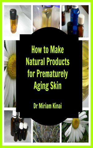 Natural Prematurely Aging Skin Product Recipes